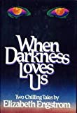 img - for When Darkness Loves Us: Two Chilling Tales book / textbook / text book