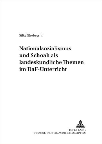 Nationalsozialismus Und Schoah ALS Landeskundliche Themen Im Daf-Unterricht (Werkstattreihe Deutsch ALS Fremdsprache)
