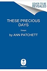 These Precious Days: Essays Kindle Edition