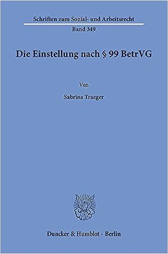 Die Einstellung Nach 99 BetrVG Amazoncouk Sabrina Traeger 9783428153787 Books