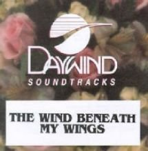 Wind Beneath My Wings [Accompaniment/Performance Track] by Daywind