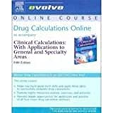 Drug Calculations Online to Accompany Clinical Calculations, Kee, Joyce LeFever and Marshall, Sally M., 0323026303