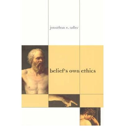 [(Belief's Own Ethics)] [Author: Jonathan E. Adler] published on (March, 2006)