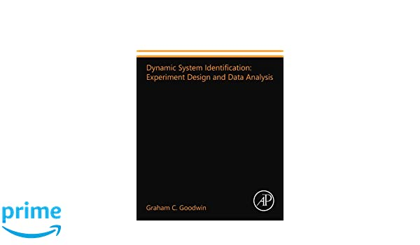 Dynamic System Identification: Experiment Design and Data Analysis