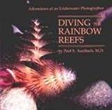 Diving the Rainbow Reefs, Paul S. Auerbach, 0801603218