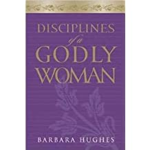 Disciplines of a Godly Woman (Paperback Edition