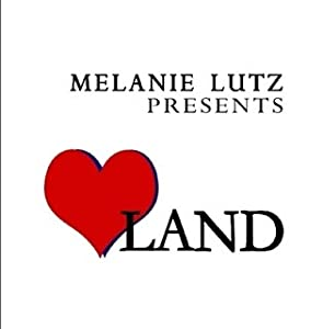 Melanie Lutz presents Love Land