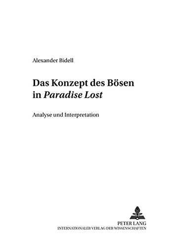 Das Konzept des Bösen in «Paradise Lost»: Analyse und Interpretation (Anglo-amerikanische Studien / Anglo-American Studies) (German Edition)