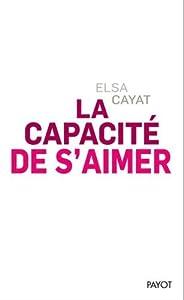 vignette de 'La capacité de s'aimer (Elsa Cayat)'