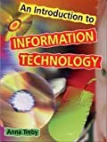 An Introduction to Information Technology, Anna Treby, 0304703362