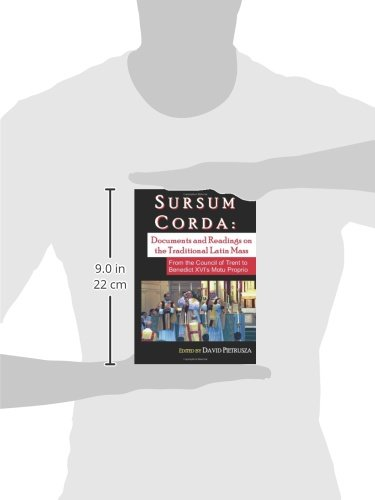 Sursum Corda: Documents and Readings On The Traditional Latin Mass by Brand: CreateSpace Independent Publishing Platform