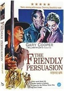 Friendly PersuasionRegion Free Dvdregion 1234