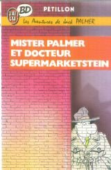 Jack Palmer, tome 2 : Mister Palmer et docteur Supermarketstein par Pétillon