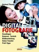Digitale Fotografie damit Ihre Fotos Zukunft haben: Grundlagen, Kameras, Technik, Bildbearbeitung, Daten-Transfer, Profi-Tipps