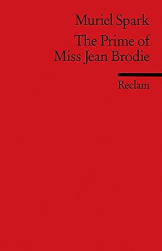 The Prime of Miss Jean Brodie: (Fremdsprachentexte) (Reclams Universal-Bibliothek)