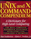 The UNIX and X Command Compendium, Alan Southerton and Edwin C. Perkins, 0471309826