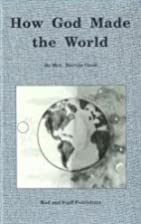 How God Made the World by Mrs. Marvin Good