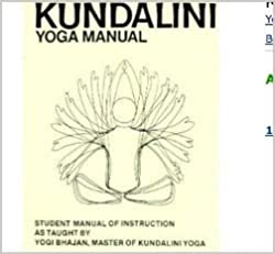 Kundalini yoga manual: Student manual of instruction as ...