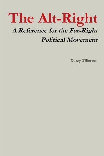 The Alt-Right A Reference for the Far-Right Political Movement