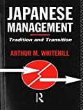 img - for Japanese Management: Tradition and Transition by Arthur M. Whitehill (1992-08-27) book / textbook / text book