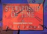 Stewardship of Time, Stan Toler, 0834117479