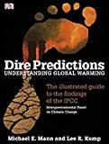 img - for Dire Predictions - Understanding Global Warming (08) by Mann, Michael E - Kump, Lee R [Paperback (2008)] book / textbook / text book