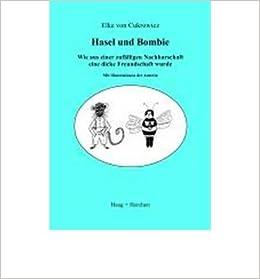 Book Hasel und Bombie: Wie aus einer zuf?lligen Nachbarschaft eine dicke Freundschaft wurde (Paperback)(German) - Common