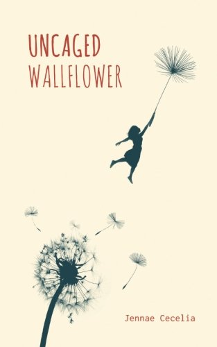 Uncaged Wallflower (Three Titles Of Poems By Emily Dickinson)