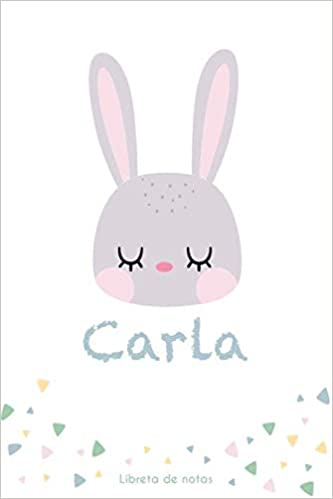 CARLA LIBRETA DE NOTAS: Cuaderno con 120 Páginas ...