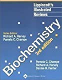 Lippincott's Illustrated Reviews : Biochemistry, Champe, Pamela C. and Harvey, Richard A., 0397508018