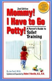 Mommy, I Have to Go Potty Publisher: Parenting Pr; Fully Revised and Expanded edition