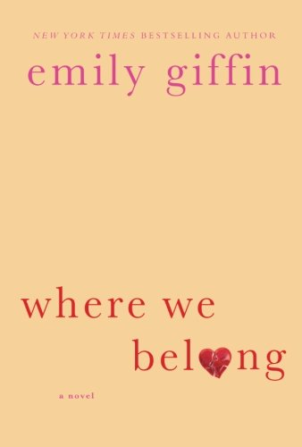 Book cover from Where We Belong: A Novel by Emily Giffin