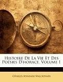 Histoire de la Vie et des Poésies D'Horace, Charles Athanase Walckenaer, 114779071X