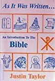 As It Was Written : An Introduction to the Bible, Justin Taylor, 0809128438
