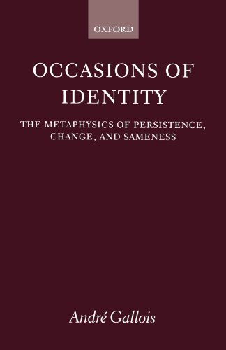 Occasions of Identity: A Study in the Metaphysics of Persistence, Change, and Sameness