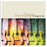 Francis Goya - Wings for Life - Zortam Music