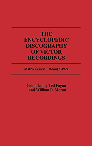 (The Encyclopedic Discography of Victor Recordings: Matrix Series: 1 Through 4999; The Victor Talking Machine Company, 24 April, 1903 to 7 January, 1908)