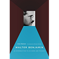 Walter Benjamin: An Introduction to His Work and Thought (English Edition)