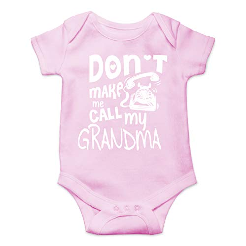 Don't Make Me Call My Grandma - I Love My Grandmother - Cute One-Piece Infant Baby Bodysuit (6 Months, Pink) ()