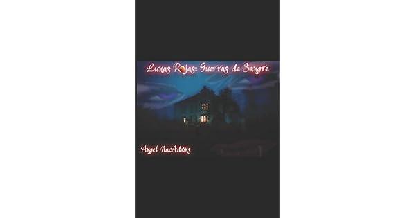 Amazon.com: Lunas Rojas: Guerras de Sangre: Vampiros ...