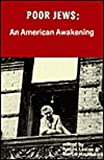 Poor Jews : An American Awakening, , 0878550739