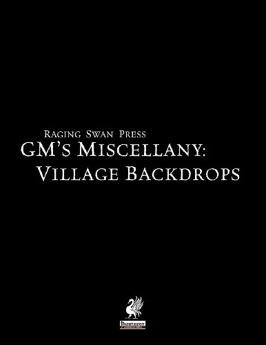 Raging Swan's GM's Miscellany: Village Backdrops