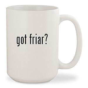 got friar? - White 15oz Ceramic Coffee Mug Cup