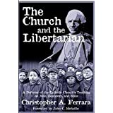 The Church and the Libertarian: A Defense of the Catholic Church's Teaching on Man, Economy, and State
