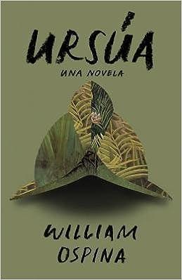 Ursua: William Ospina: 9789585820753: Amazon.com: Books