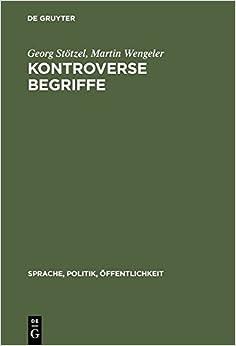 Book Kontroverse Begriffe: Geschichte DES Offentlichen Sprachgebrauchs in Der Bundesrepublik Deutschland (Sprache, Politik, Offentlichkeit) by Beorg Stotzel (1994-12-01)