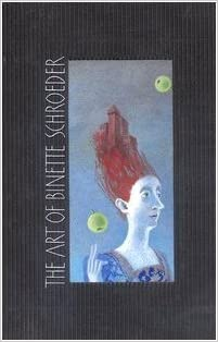 The Art of Binette Schroeder (The art of...catalogues) by Binette Schroeder (1996-12-31)