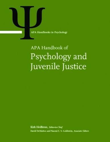 APA Handbook of Psychology and Juvenile Justice (Apa Handbooks in Psychology)