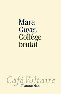 Collège brutal par Mara Goyet