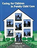 Caring for Children in Family Child Care, Vol. 2